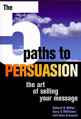 The 5 Paths to Persuasion