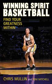 Winning Spirit Basketball: Find Your Greatness Within