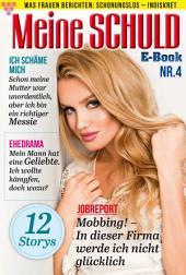 Meine Schuld 4 – Romanzeitschrift: Was Frauen Berichten: Schonungslos – Indiskret
