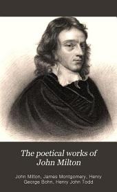 The Poetical Works of John Milton: With a Memoir and Critical Remarks on His Genius and Writings, Volume 1