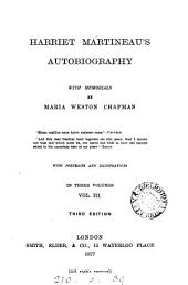 Harriet Martineau's autobiography, with memorials by M.W. Chapman: Volume 3