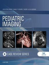Pediatric Imaging: Case Review E-Book: Edition 3