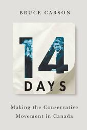 14 Days: Making the Conservative Movement in Canada