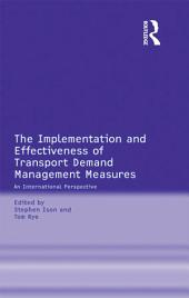 The Implementation and Effectiveness of Transport Demand Management Measures: An International Perspective