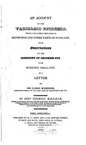 An Account of the Varioloid Epidemic, which Has Lately Prevailed in Edinburgh and Other Parts of Scotland: With Observations on the Identity of Chicken-pox with Modified Small-pox : in a Letter to Sir James M'Grigor ...