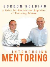 Introducing Mentoring: A Guide for Mentors and Organisers of Mentoring Schemes