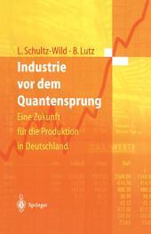 Industrie vor dem Quantensprung: Eine Zukunft für die Produktion in Deutschland