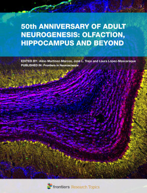 50th Anniversary of Adult Neurogenesis: Olfaction, Hippocampus and beyond