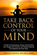 Download Take Back Control of Your Mind Book