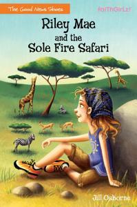 Riley Mae and the Sole Fire Safari PDF