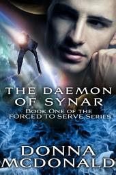 The Daemon of Synar (Science Fiction Romance, Space Opera, Military, Alien Contact): Book 1 of the Forced To Serve Series
