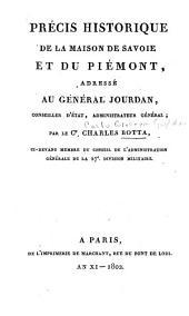 Précis historique de la maison de Savoie et du Piémont: adressé au Général Jourdan