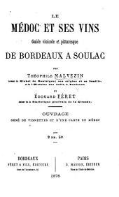 Le Médoc et ses Vins. Guide vinicole et pittoresque de Bordeaux à Soulac