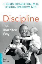 Discipline: The Brazelton Way, Second Edition: Edition 2