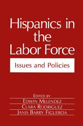Hispanics in the Labor Force: Issues and Policies