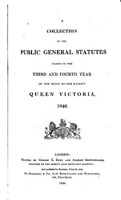 A Collection of the Public General Statutes Passed in the     Year of the Reign of