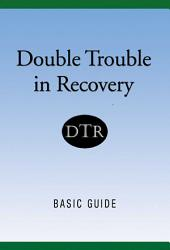 Double Trouble In Recovery: Basic Guide