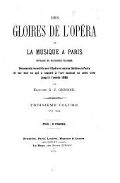 Des gloires de l'opéra et la musique à Paris ...: Documents recueillis sur l'Opéra et autres théatres à Paris et sur tout ce qui a rapport à l'art musical en cette ville jusqu'à l'année 1880, Volume3