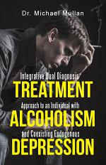 Integrative Dual Diagnosis Treatment Approach to an Individual with Alcoholism and Coexisting Endogenous Depression