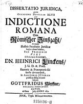 De indictione romana. Von römischer Zinßzahl; praes. Henricus Linck. - Jenae, Müller 1673