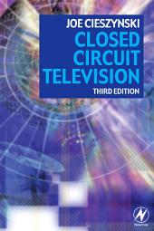 Closed Circuit Television: Edition 3