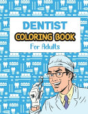 Dentist Coloring Book For Adults