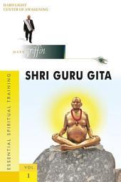 Shri Guru Gita: 108 Sutras for Awakening