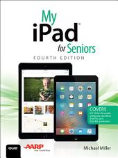 My iPad for Seniors: Edition 4