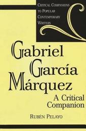 Gabriel García Márquez: A Critical Companion