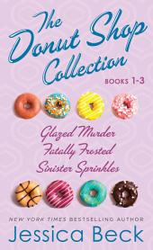 The Donut Shop Collection, Books 1-3: Glazed Murder; Fatally Frosted; Sinister Sprinkles