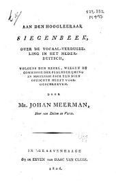 Aan den hoogleeraar Siegenbeek, over de vocaal-verdubbeling in het Nederduitsch, volgens den regel, welken de Commissie der psalmberijming in MDCCLXXIII zich ten dien opzichte heeft voorgeschreeven