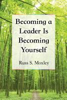 Becoming a Leader Is Becoming Yourself PDF