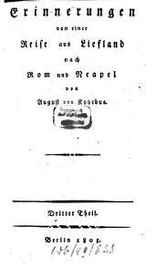 Erinnerungen von einer Reise aus Liefland nach Rom und Neapel: 3 Theile, Band 3
