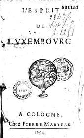 L'esprit de Luxembourg ou conférence qu'il a eue avec Louis XIV, sur les moyens de parvenir à la paix