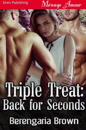 Triple Treat: Back for Seconds