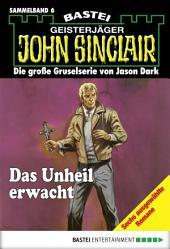 John Sinclair - Sammelband 6: Das Unheil erwacht
