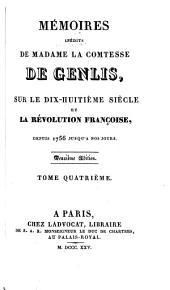 Mémoires inédits de madame la comtesse de Genlis: sur le dix-huitième siècle et la révolution française, depuis 1756 jusqu'à nos jours