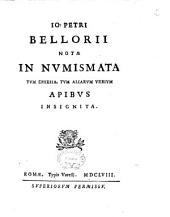 Io. Petri Bellorij Notae in numismata tum Ephesia, tum aliarum vrbium apibus insignita