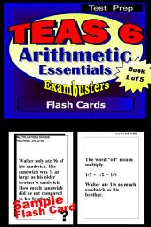 TEAS 6 Test Prep Arithmetic Review--Exambusters Flash Cards--Workbook 1 of 5: TEAS 6 Exam Study Guide