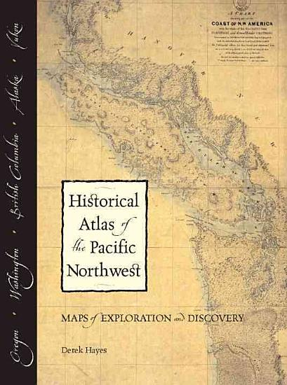 Historical Atlas of the Pacific Northwest PDF