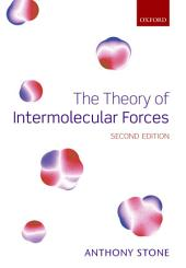 The Theory of Intermolecular Forces: Edition 2