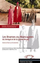 Les Brames ou Mancagnes du Sénégal et de la Guinée-Bissau: Essai sur leurs us et coutumes