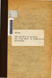 New Chapters in the Warfare of Science, XI: From Babel to Comparative Philology