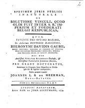 Specimen juris publici de solutione vinculi: quod olim fuit inter S. R. Imperium et Foederati Belgii Respublicas, Volume 1