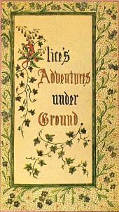 Alice's Adventures Under Ground: A Facsimile of the Original Lewis Carroll Manuscript