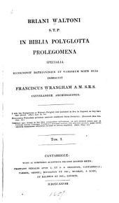 Briani Waltoni In Biblia polyglotta prolegomena specialia: Volume 1
