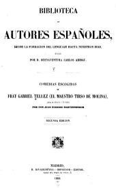 Comedias escogidas de fray Gabriel Téllez: (el maestro Tirso de Molina ) juntas en colección e ilustradas por d. Juan Eugenio Hartzenbusch