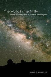 The World in the Trinity: Open-Ended Systems in Science and Religion
