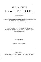 The Scottish Law Reporter: Continuing Reports ... of Cases Decided in the Court of Session, Court of Justiciary, Court of Teinds, and House of Lords, Volume 23