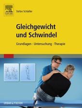 Gleichgewichtsstörungen und Schwindel: Grundlagen Untersuchung Therapie